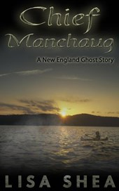 Chief Manchaug - A New England Ghost Story