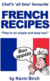 Chef's All Time Favourite French recipes | Kevin Birch |