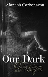 Our Dark Design | Alannah Carbonneau |