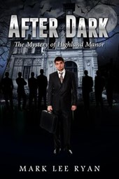 After Dark The Mystery of Highland Manor (Urban Fantasy Anthologies, #3)