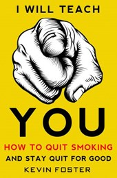 I Will Teach You How to Quit Smoking and Stay Quit for Good