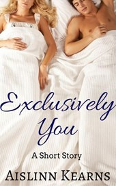 Exclusively You: A Short Story
