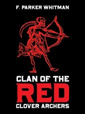 Clan of the red clover archers | F.Parker Whitman |