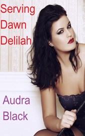 Serving Dawn Delilah