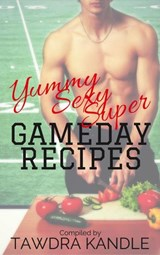 Yummy Sexy Super Gameday Recipes | Tawdra Kandle |