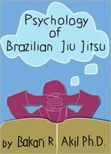 The Psychology of Brazilian Jiu Jitsu | Bakari Akil |