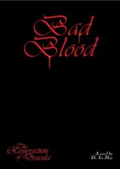 Bad Blood (THE RESURRECTION OF DRACULA, #3)