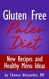 Gluten Free Paleo Diet:  New Recipes and Healthy Menu Ideas!