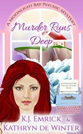 Murder Runs Deep (A Moonlight Bay Psychic Mystery, #7)