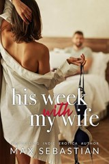 His Week With My Wife | Max Sebastian |