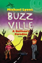 BUZZ VILLE:  A Buffoon's Paradise | Michael Lyons |
