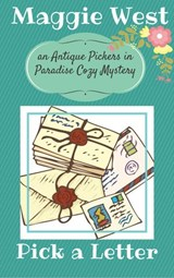 Pick a Letter (Antique Pickers in Paradise Cozy Mystery Series, #4) | Maggie West |