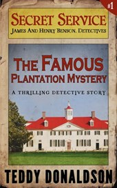 The Famous Plantation Mystery (Detective Thriller Series, #1)