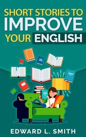 Short Stories to Improve Your English | Edward L. Smith |