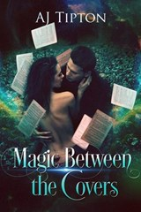 Magic Between the Covers (Love in the Library, #1) | Aj Tipton |