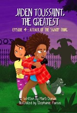 Jaden Toussaint, the Greatest Episode 4: Attack of the Swamp Thing | Marti Dumas |