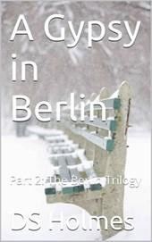 A Gypsy in Berlin (The Berlin Trilogy, #2)