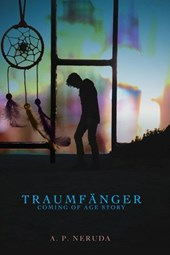 Traumfänger - Eine Coming of Age Story