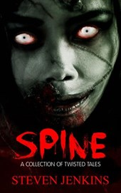 Spine: A Collection of Twisted Tales | Steven Jenkins |