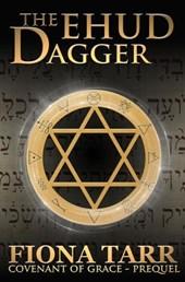 The Ehud Dagger (Covenant of Grace, #5)