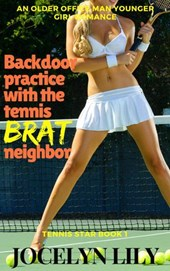 Backdoor Practice with the Tennis Brat Neighbor: An Older Office Man Younger Girl Romance