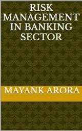 Risk Management In Banking Sector | Mayank Arora |