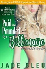 Paid and Pounded by a Billionaire 3: Barb's Booty | Jade Bleu |