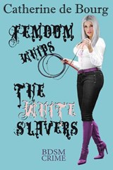 Femdom Whips the White Slavers | Catherine de Bourg |