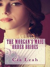 The Morgan's Mail Order Brides (The Morgan's Mail Order Bride Series)