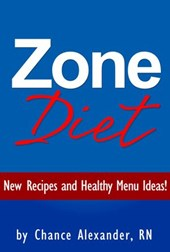Zone Diet:  New Recipes and Healthy Menu Ideas! | Rn Chance Alexander |