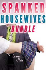 Spanked Housewives (Spanking Bundle, Spanked Wives) | Lauren Pain |