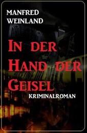 In der Hand der Geisel: Kriminalroman