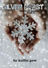 Silver Frost (Bitter Frost Series, #3) | Kailin Gow |
