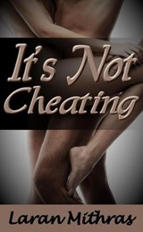 It's Not Cheating | Laran Mithras |