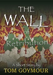 The Wall of Retribution