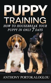 Puppy Training: How to Housebreak Your Puppy in Only 7 Days