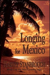 Longing for Mexico | Harvey Stanbrough |