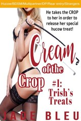 Cream of the Crop #1: Trish's Treats | Jade Bleu |