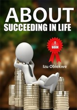 Succeeding in Life | Izu Obiekwe |