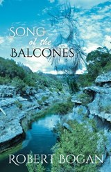 Song of the Balcones | Robert Bogan |