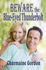 Beware the Blue-Eyed Thunderbolt | Charmaine Gordon |