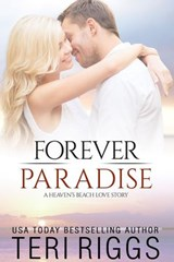 Forever Paradise (A Heaven's Beach Love Story, #3) | Teri Riggs |
