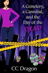 A Cemetery, a Cannibal, and the Day of the Dead (Deanna Oscar Paranormal Mystery, #5)