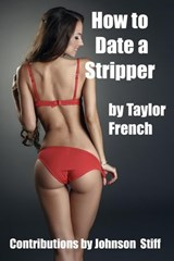 How To Date A Stripper | Taylor French |