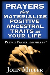 Prevail Prayer Pamphlets: Prayers that Materialize Positive Ancestral Traits in Your Life | John Miller |