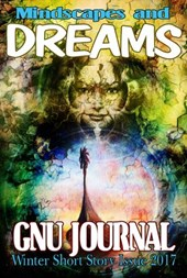 Mindscapes and Dreams (GNU Journal Winter Short Story Issue 2017)