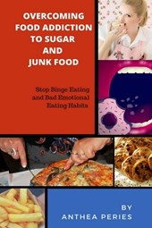 Overcoming Food Addiction to Sugar, Junk Food. Stop Binge Eating and Bad Emotional Eating Habits
