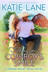 Falling for a Cowboy's Smile (Tender Heart Texas, #4) | Katie Lane |