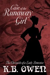 The Case of the Runaway Girl (Chronicles of a Lady Detective, #3)