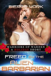 Freed by the Alien Barbarian (Warriors or Warden)